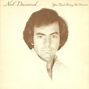 Neil Diamond - You Don't Bring Me Flowers