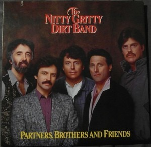 The Nitty Gritty Dirt Band - Partners, Brothers and Friends