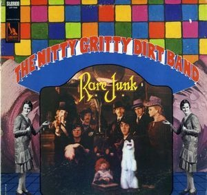 The Nitty Gritty Dirt Band - Rare Junk
