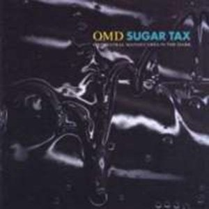 Orchestral Manoeuvres in the Dark - Sugar Tax