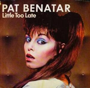 Pat Benatar - Little Too Late