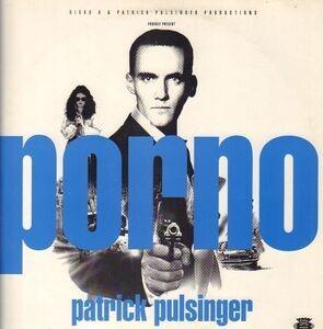Patrick Pulsinger - Porno