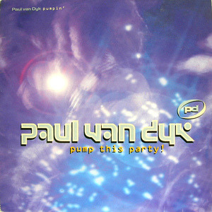 Paul Van Dyk - Pumpin' / Pump This Party