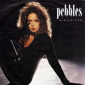 Pebbles - Girlfriend