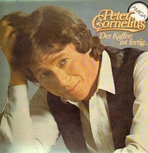 Peter Cornelius - Der Kaffee Ist Fertig...