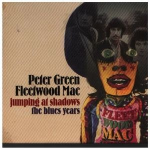 Peter Green - Jumping At Shadows: The Blues Years