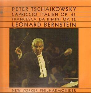 Pyotr Ilyich Tchaikovsky - Capriccio Italien Op. 45, Francesca Da Rimini Op. 32