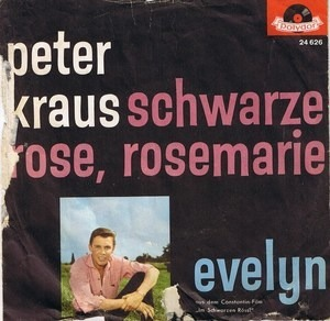 Peter Kraus - Schwarze Rose, Rosemarie / Evelyn