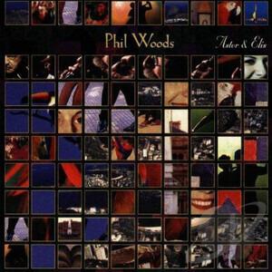 Phil Woods - Astor & Elis