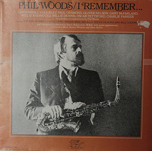 Phil Woods - I Remember