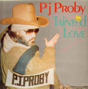 P.J. Proby - Tainted Love