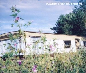 Placebo - Every You Every Me