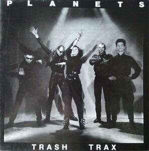 The Planets - Trash Trax
