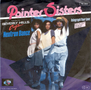 The Pointer Sisters - Neutron Dance / Telegraph Your Love