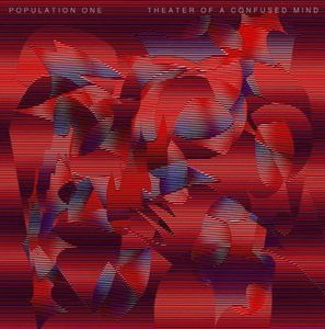 Population One - Theater Of Confused Mind