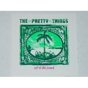 The Pretty Things - Out Of The Island