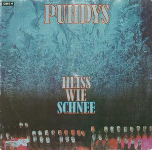 Puhdys - Heiß Wie Schnee
