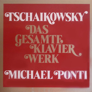 Pyotr Ilyich Tchaikovsky - Das Gesamte Klavierwerk = Complete Piano Works
