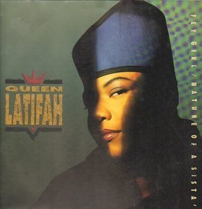 Queen Latifah - Fly Girl / Nature Of A Sista'