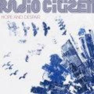 Radio Citizen - Hope and Despair