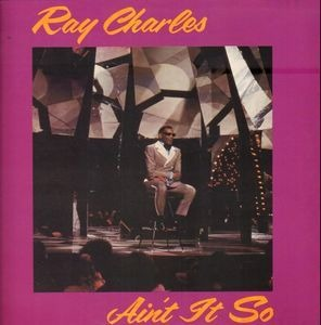 Ray Charles - Ain't It So