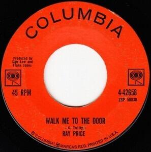 Ray Price - Walk Me To The Door / You Took Her Off My Hands
