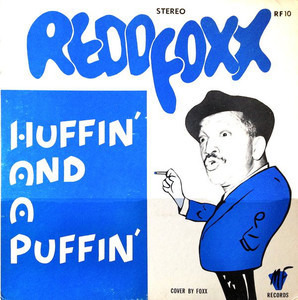 Redd Foxx - Huffin' And A Puffin'