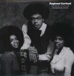Regional Garland - Mixed Sugar (Complete Works 1970-87)