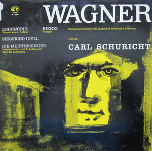 Richard Wagner - Siegfried-Idyll / Die Meistersinger / Lohengrin / Rienzi