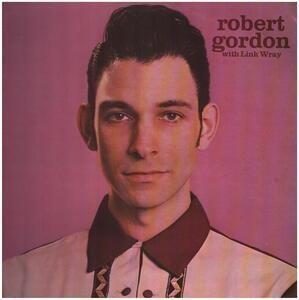 Robert Gordon with Link Wray - Robert Gordon with Link Wray
