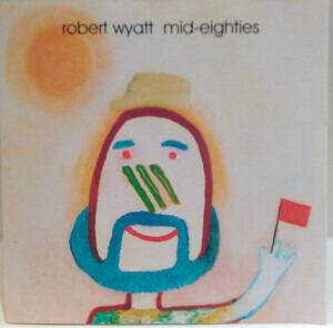 Robert Wyatt - Mid-Eighties