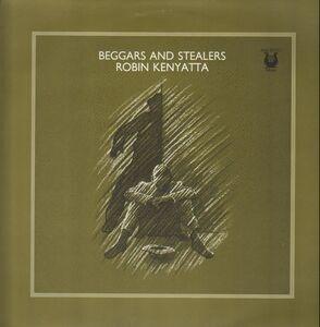 Robin Kenyatta - Beggars And Stealers