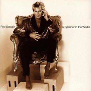 Rod Stewart - A Spanner in the Works