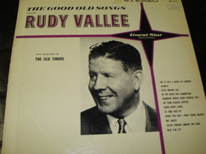 Rudy Vallée - The Good Old Songs (With Selections By The Old Timers)