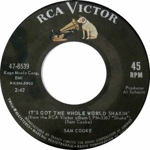 Sam Cooke - It's Got The Whole World Shakin' / (Somebody) Ease My Troublin' Mind