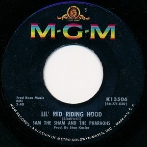 Sam the Sham & the Pharaohs - Lil' Red Riding Hood / Love Me Like Before