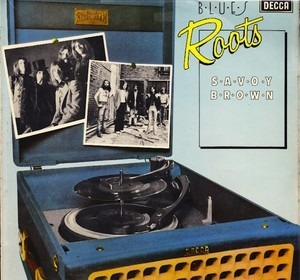 Savoy Brown - Blues Roots