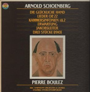 Arnold Schoenberg - Works, Boulez, BBC Symph Orch & Chorus, Ensemble Intercontemporain