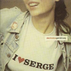 Serge Gainsbourg - I ♥ Serge / Electronica Gainsbourg