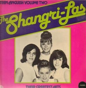 The Shangri-Las - Their Greatest Hits (Teen Anguish Volume Two)