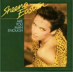 Sheena Easton - Are You Man Enough