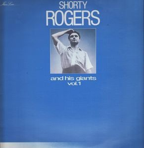 Shorty Rogers - And His Giants Vol. 1