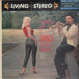 Shorty Rogers - Chances Are It Swings
