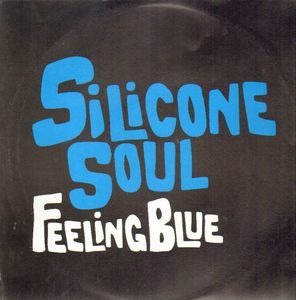 Silicone Soul - Feeling Blue