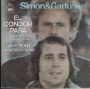 Simon & Garfunkel - El Condor Pasa / Why Don't You Write Me