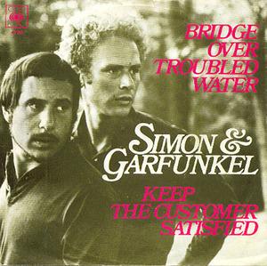 Simon & Garfunkel - Bridge Over Troubled Water / Keep The Customer Satisfied