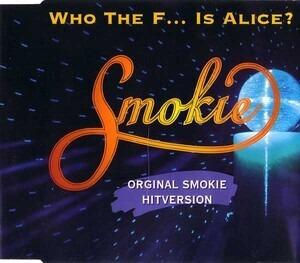 Smokie - Who The F... Is Alice? (Original Smokie Hitversion)
