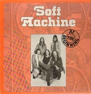 The Soft Machine - At The Beginning
