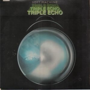 The Soft Machine - Triple Echo