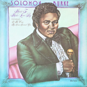 Solomon Burke - Music to Make Love By